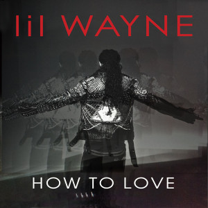 Lil Wayne – 'How To Love'