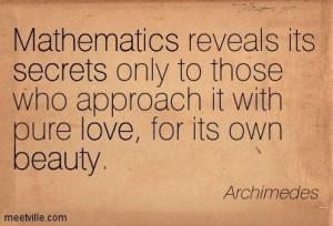 Math Quotes Galileo   ... its own beauty. secrets, mathematics, love ...