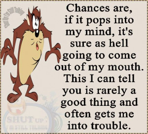 Gets into trouble.Funny Quotes