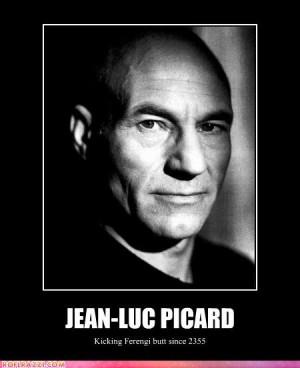 Jean-Luc Picard: kicking Ferengi butt since 2355. (Patrick Stewart ...