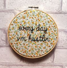 Rick Ross 'Every Day I'm Hustlin' Rap Lyrics. Hand Embroidery Hoop…