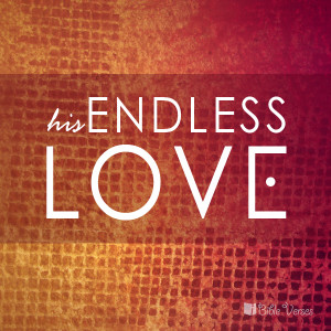 Endless Love – iBibleverses :: Collection of Inspiration Bible