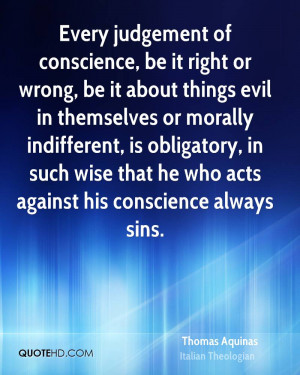 Every judgement of conscience, be it right or wrong, be it about ...
