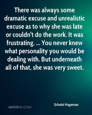 ... As To Why She Was Late Or Couldn't Do The Work…. - Schatzi Hageman
