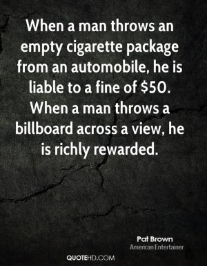 When a man throws an empty cigarette package from an automobile, he is ...