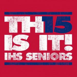 Makin' H15TORY: Custom T-Shirt Phrases Celebrating the Class of 2015
