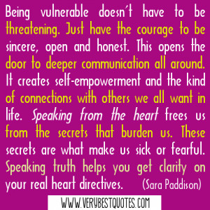 Being vulnerable … (Speaking from the heart quotes)