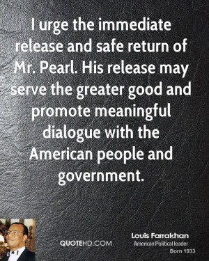 urge the immediate release and safe return of Mr. Pearl. His release ...