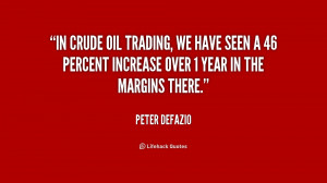 In crude oil trading, we have seen a 46 percent increase over 1 year ...