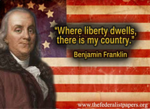 Benjamin Franklin Quote, Where Liberty Dwells