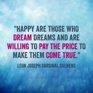 Dreams Come True Quotes Make your dreams come true