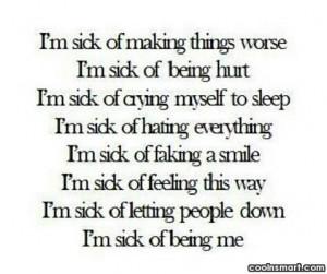 Sad Quote: I'm sick of making things worse. I'm...
