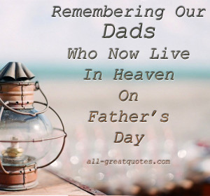 In Loving Memory – Dads Who Now Live In Heaven On Fathers Day