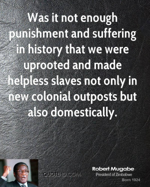 Was it not enough punishment and suffering in history that we were ...