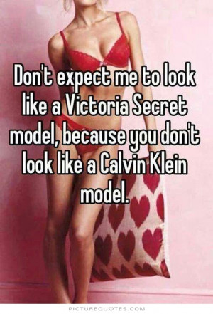 Beauty Quotes Expectations Quotes Model Quotes Body Quotes Dont Expect ...