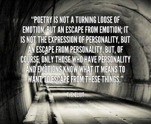 quote-T.-S.-Eliot-poetry-is-not-a-turning-loose-of-92073.png
