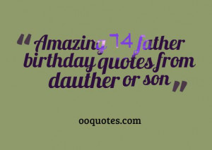 amazing 74 father birthday quotes or wishes compilation