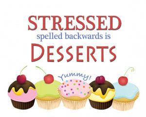 Stressed Spelled Backwards Is Desserts 8 x 10 Cupcake Kitchen Bakery ...