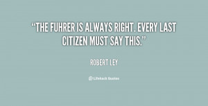 """The Fuhrer is always right. Every last citizen must say this."""""""