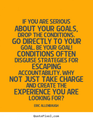 These are the motivational quotes news accountability goals Pictures