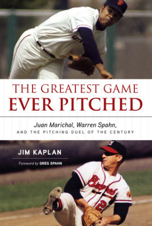 The Greatest Game Ever Pitched: Juan Marichal, Warren Spahn, and the ...