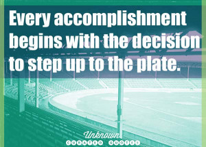 Every accomplishment begins with... - Curated Quotes