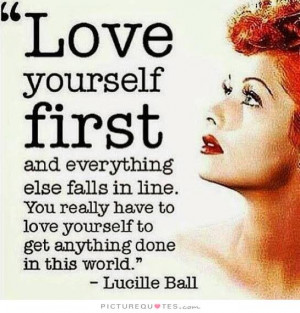 Love Yourself Quotes Lucille Ball Quotes