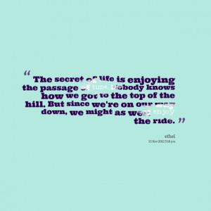 Quotes Picture: the secret of life is enjoying the pbeeeeeepage of ...