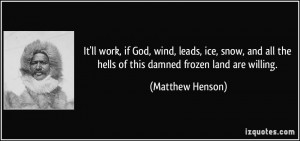More Matthew Henson Quotes