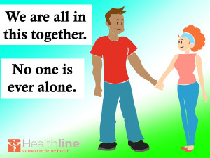 We are all in this together. No one is ever alone.