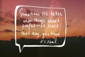 Quotes about Life – 230 Sometimes it's better when things aren't ...