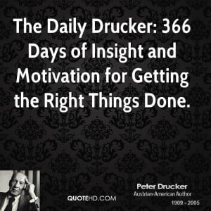 peter-drucker-quote-the-daily-drucker-366-days-of-insight-and-motivati ...