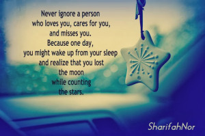 Quotes About Being Ignored By Someone You Love Never ignore a person ...
