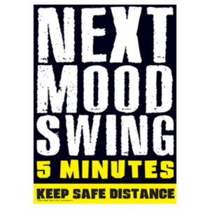 Next Mood Swing Metal Sign