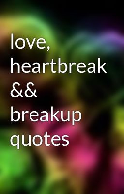 Teenage Quotes About Love And Heartbreak : Teen Quotes About Heartbreak. QuotesGram