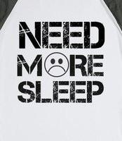 Need More Sleep -