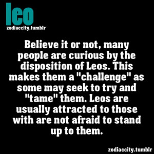 Many people are curious by the disposition of Leos…..