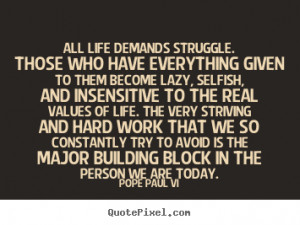 Make custom picture quote about life - All life demands struggle ...
