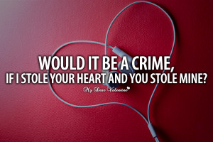 Cheesy Love Quotes - Would it be a crime