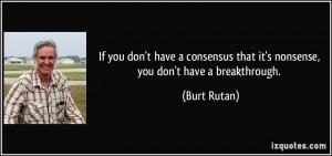 ... that it's nonsense, you don't have a breakthrough. - Burt Rutan