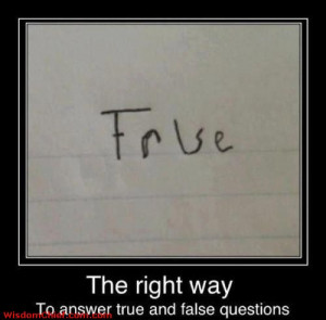 funny true or false questions and right answers funny questions