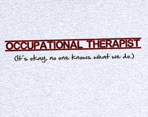 Occupational Therapy Assistant Quotes Occupational therapy explained