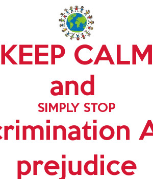 ... .ukKEEP CALM and SIMPLY STOP discrimination AND prejudice - KEEP CALM