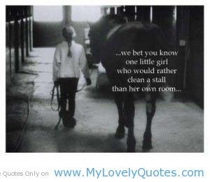 ... little girl who would rather – horse quotes and sayings for girls