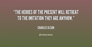 The heroes of the present will retreat to the imitation they are ...