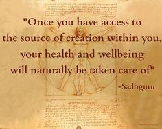 Inspiration from Sadhguru, founder of Isha Foundation. http://www ...
