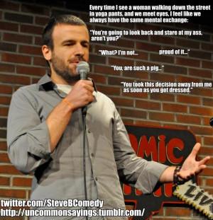 Comedian Steve B. On Women Wearing Yoga Pants In Public