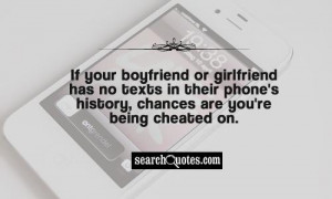 ... texts in their phone's history, chances are you're being cheated on