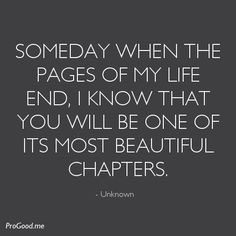 ... End, I Know That You Will Be One Of Its Most Beautiful Chapters. More