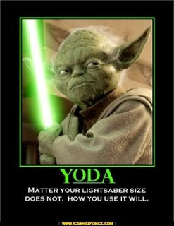 Yoda with some good advice. Remember that people.